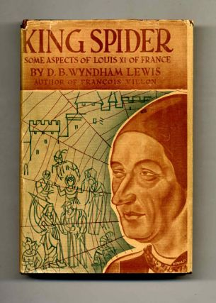 King Spider: Some Aspects of Louis XI of France and His Companions