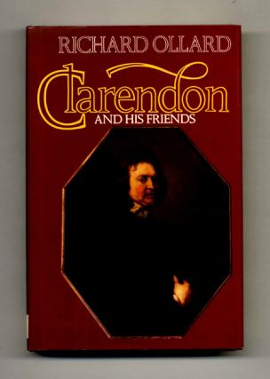 Clarendon and His Friends - 1st US Edition/1st Printing. Richard Ollard