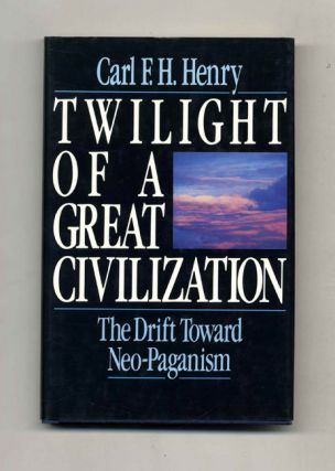 Twilight of a Great Civilization: The Drift Toward Neo-Paganism - 1st Edition/1st Printing