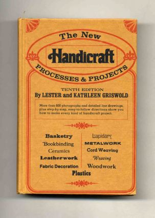 The New Handicraft Processes and Projects. Lester and Kathleen Griswold