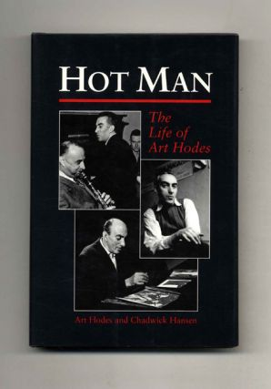 Hot Man: The Life of Art Hodes - 1st Edition/1st Printing