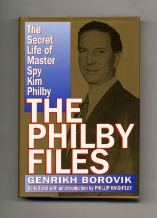 The Philby Files: The Secret Life of Master Spy Kim Philby - 1st US Edition/1st Printing....