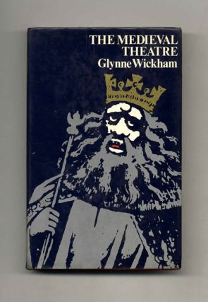 The Medieval Theatre. Glynne Wickham