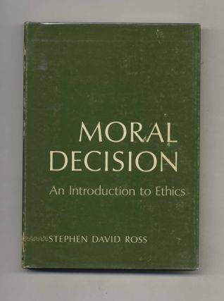 Moral Decision: An Introduction to Ethics - 1st Edition/1st Printing