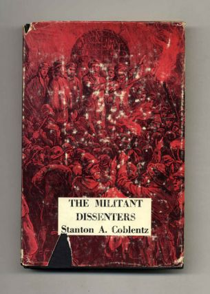 The Militant Dissenters - 1st Edition/1st Printing
