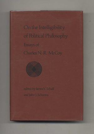 On the Intelligibility of Political Philosophy: Essays of Charles N. R. McCoy - 1st Edition/1st...