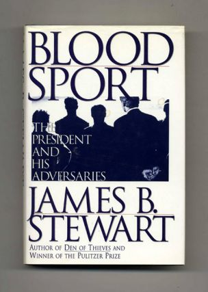 Blood Sport: The President and His Adversaries
