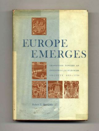 Europe Emerges: Transition Toward an Industrial World-Wide Society 600-1750