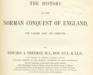 The History of the Norman Conquest of England: Its Causes and its Results