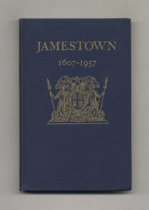The 350th Anniversary Of Jamestown 1607-1957: Final Report To The President And Congress Of The...