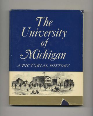 The University of Michigan: A Pictorial History