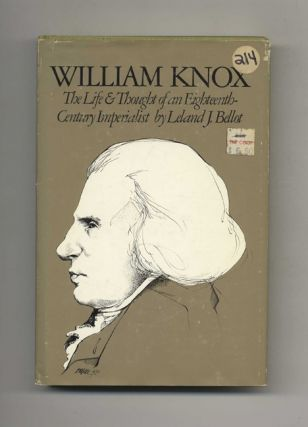 William Knox: The Life & Thought of an Eighteenth-Century Imperialist