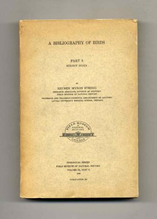 A Bibliography of Birds - Part 3 Subject Index. Reuben Myron Strong