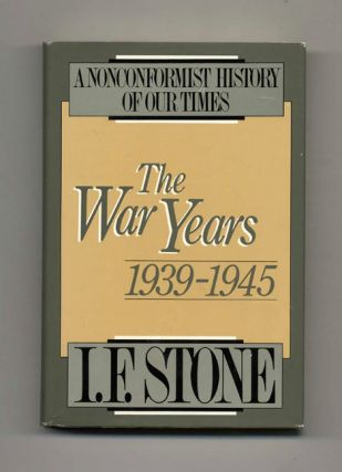 A Nonconformist History of Our Times: The War Years 1939-1945 - 1st Edition/1st Printing