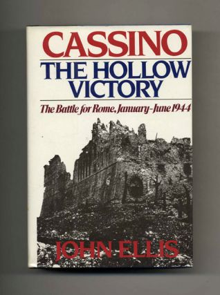 Cassino: The Hollow Victory, The Battle for Rome January-June 1944