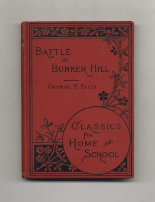 History of the Battle of Bunker's [Breed's] Hill on June 17, 1775. George E. Ellis