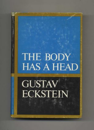 The Body Has a Head - 1st Edition/1st Printing. Gustav Eckstein
