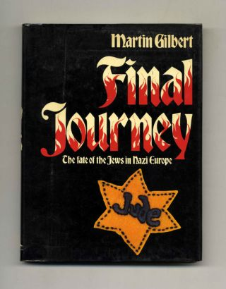 Final Journey: The Fate of the Jews in Nazi Europe - 1st US Edition/1st Printing