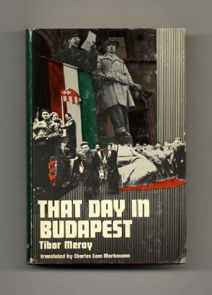 That Day in Budapest: October 23, 1956 - 1st US Edition/1st Printing