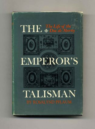 The Emperor's Talisman: The Life of the Duc de Morny