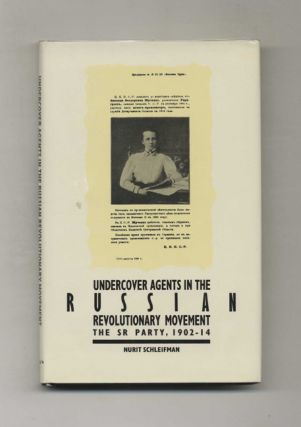 Undercover Agents in the Russian Revolutionary Movement: The SR Party, 1902-14 - 1st US...