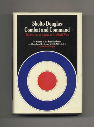 Combat and Command: The Story of an Airman in Two World Wars - 1st Edition/1st Printing