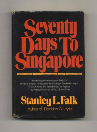 Seventy Days to Singapore - 1st US Edition/1st Printing. Stanley L. Falk