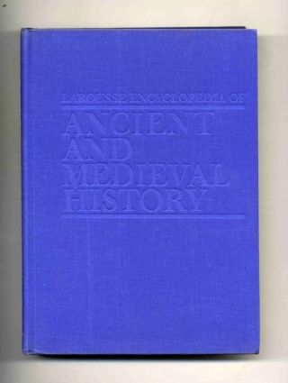 Larousse Encyclopedia of Ancient and Medieval History - 1st Edition/1st Printing
