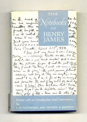 The Notebooks of Henry James. F. O. Mathiessen, Kenneth B. Murdock.