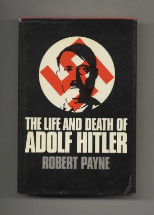 The Life and Death of Adolf Hitler. Robert Payne