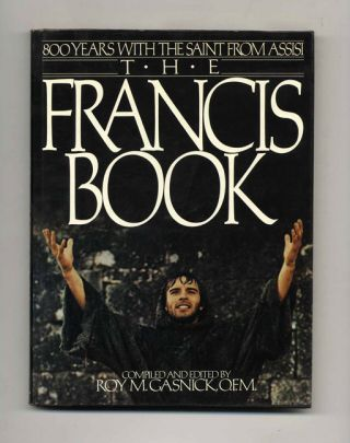 The Francis Book: 800 Years With the Saint from Assisi