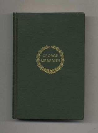 The Poetical Works of George Meredith - 1st Edition/1st Printing. George Meredith
