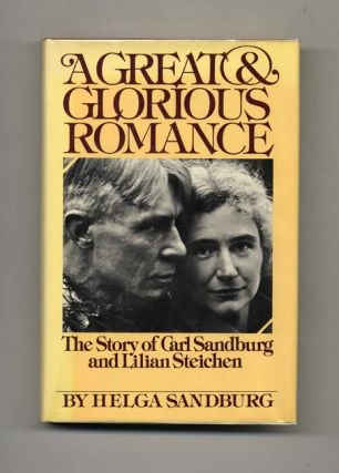 A Great and Glorious Romance: The Story of Carl Sandburg and Lilian Steichen - 1st Edition/1st...