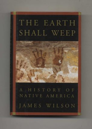 The Earth Shall Weep: A History of Native America - 1st US Edition/1st Printing