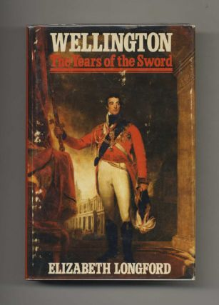 Wellington: The Years of the Sword - 1st US Edition/1st Printing. Elizabeth Longford