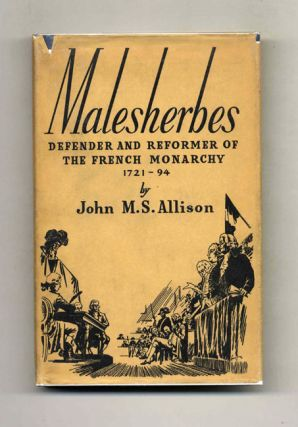 Lamoignon De Malesherbes: Defender and Reformer of the French Monarchy, 1721-1794 - 1st...