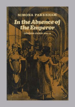 In the Absence of the Emperor: London-Paris, 1814-1815
