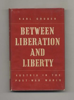 Between Liberation and Liberty: Austria in the Post-War World
