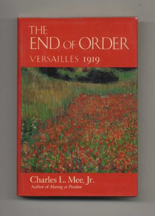 The End of Order: Versailles, 1919 - 1st Edition/1st Printing