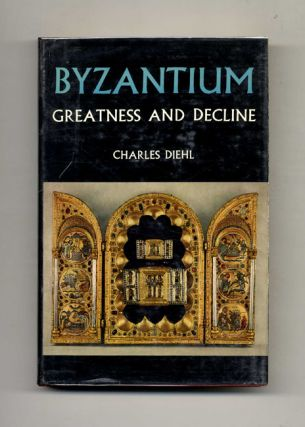 Byzantium: Greatness and Decline