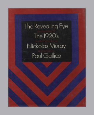 The Revealing Eye: Personalities of the 1920's - 1st Edition/1st Printing