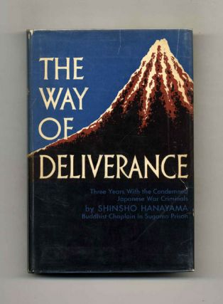 The Way of Deliverance: Three Years with the Condemned Japanese War Criminals. Shinsho Hanayama
