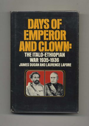 Days of Emperor and Clown: the Italo-Ethiopian War 1935-1936