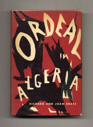 Ordeal in Algeria. Richard and Joan Brace