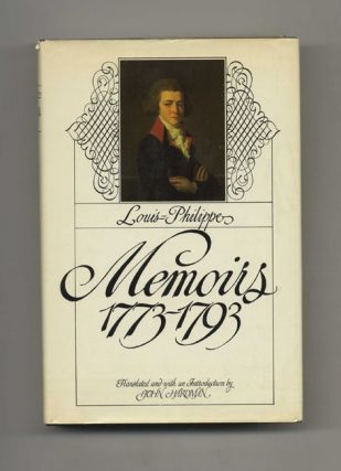 Louis-Philippe Memoirs, 1773-1793 - 1st Edition/1st Printing. Louis-Philippe and, John Hardman