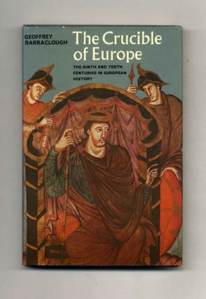 The Crucible of Europe: the Ninth and Tenth Centuries in European History