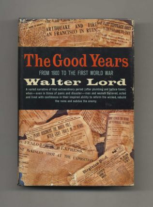 The Good Years: From 1900 to the First World War - 1st Edition/1st Printing
