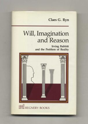 Will, Imagination and Reason: Irving Babbitt and the Problem of Reality