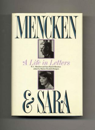 Mencken and Sara: A Life in Letters, the Private Correspondence of H. L. Mencken and Sara Haardt