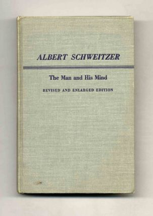 Albert Schweitzer: The Man and His Mind. George Seaver